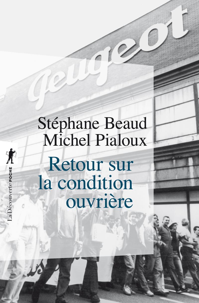 Retour sur la condition ouvrière - Stéphane BEAUD, Michel PIALOUX