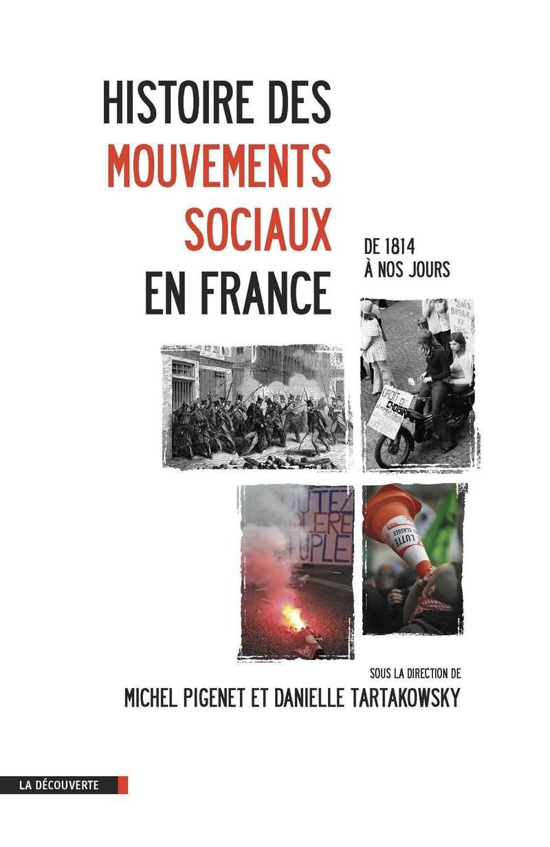 Histoire des mouvements sociaux en France - Michel PIGENET, Danielle TARTAKOWSKY