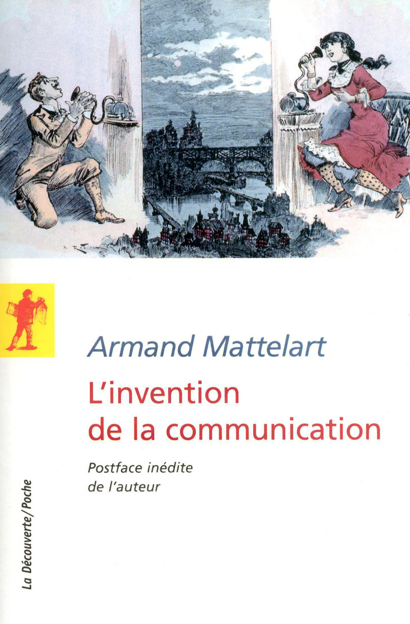 L'invention de la communication - Armand MATTELART