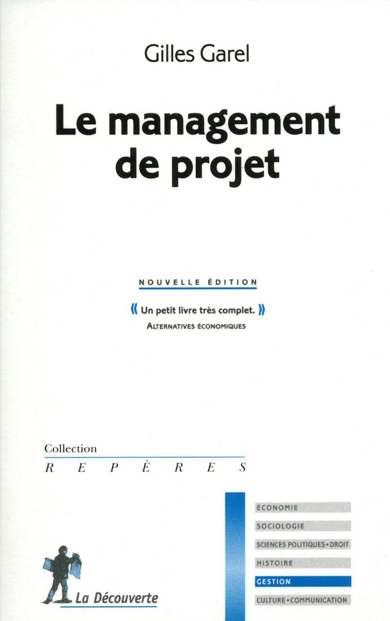 Le management de projet - Gilles GAREL