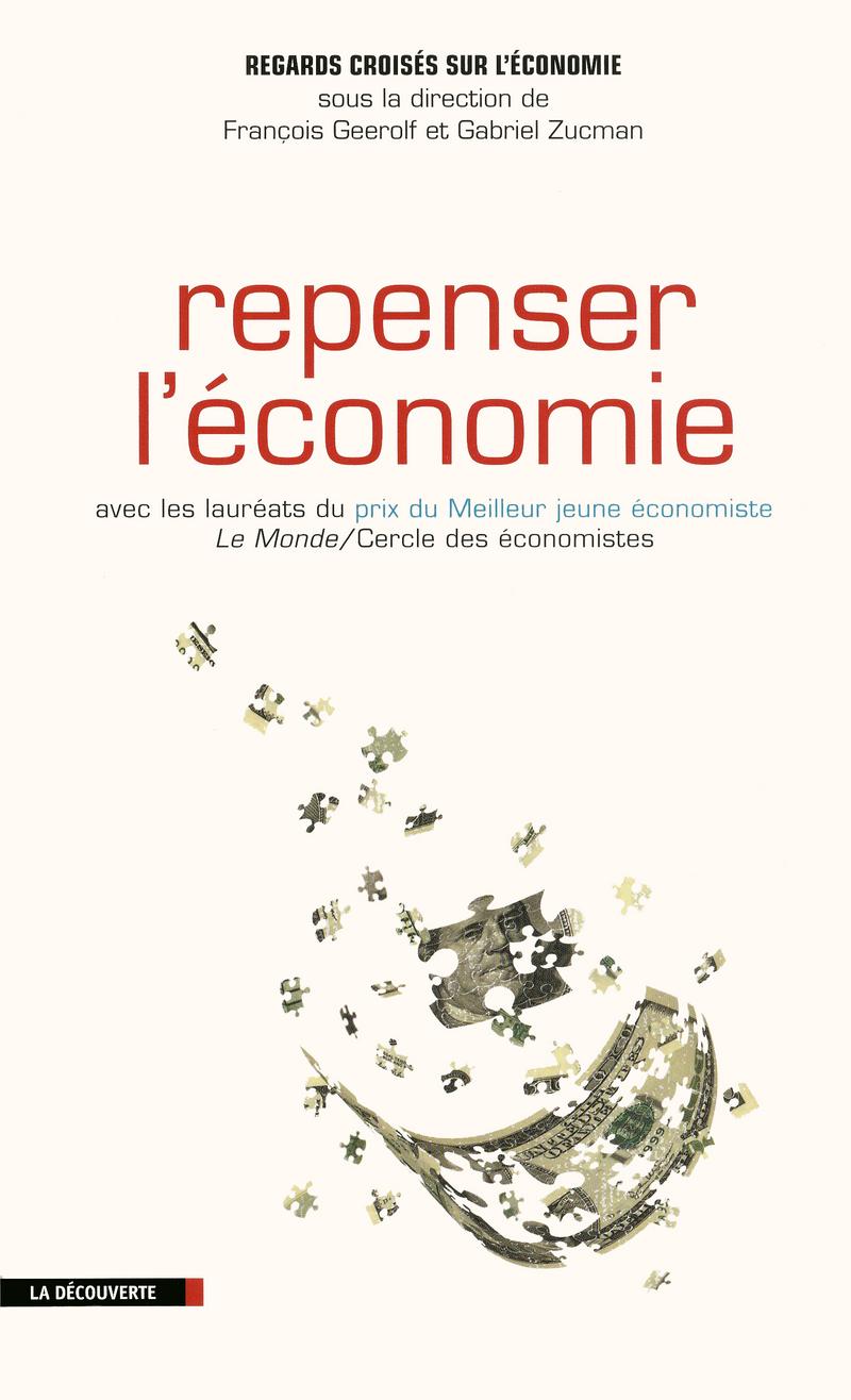 Repenser l'économie - François GEEROLF, Gabriel ZUCMAN