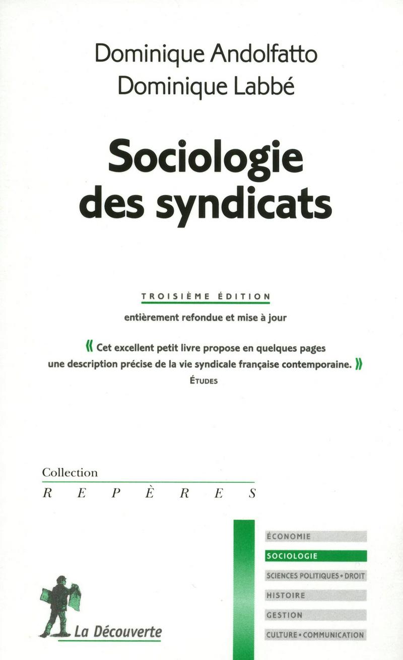 Sociologie des syndicats - Dominique ANDOLFATTO, Dominique LABBÉ