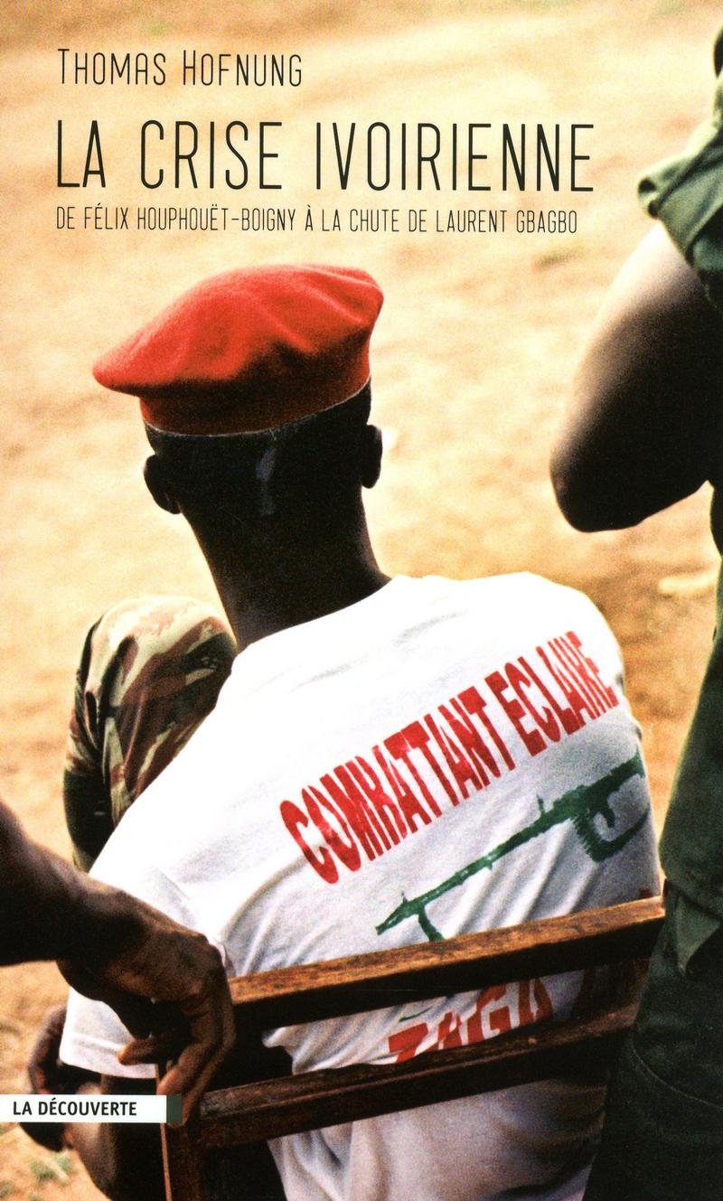 La crise ivoirienne - Thomas HOFNUNG