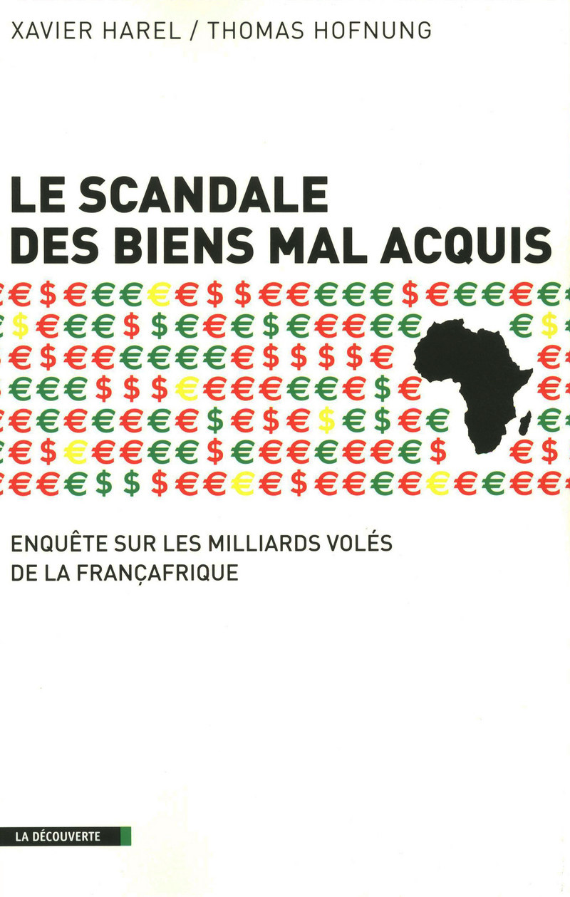 Le scandale des biens mal acquis - Xavier HAREL, Thomas HOFNUNG