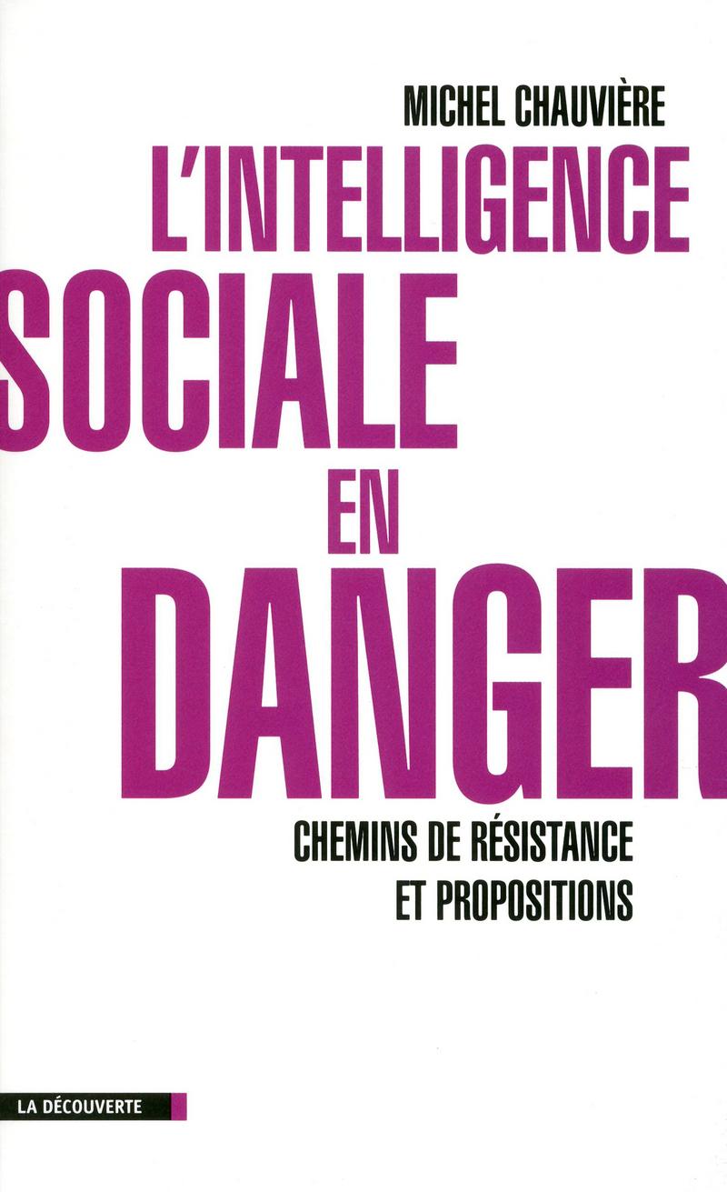L'intelligence sociale en danger - Michel CHAUVIÈRE