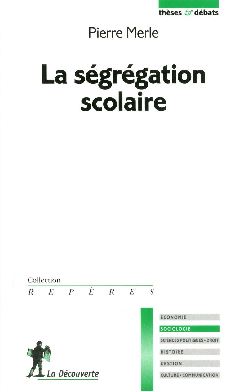 La ségrégation scolaire - Pierre MERLE