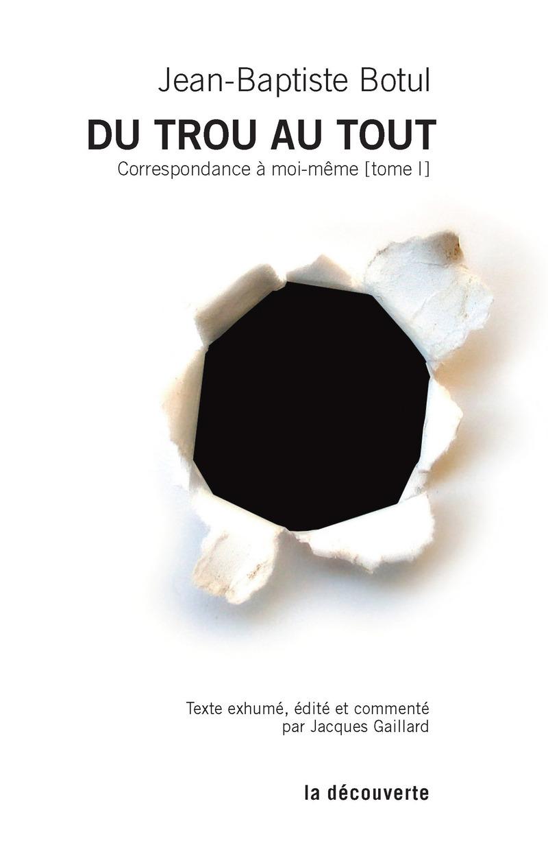 Du trou au tout - Jean-Baptiste BOTUL
