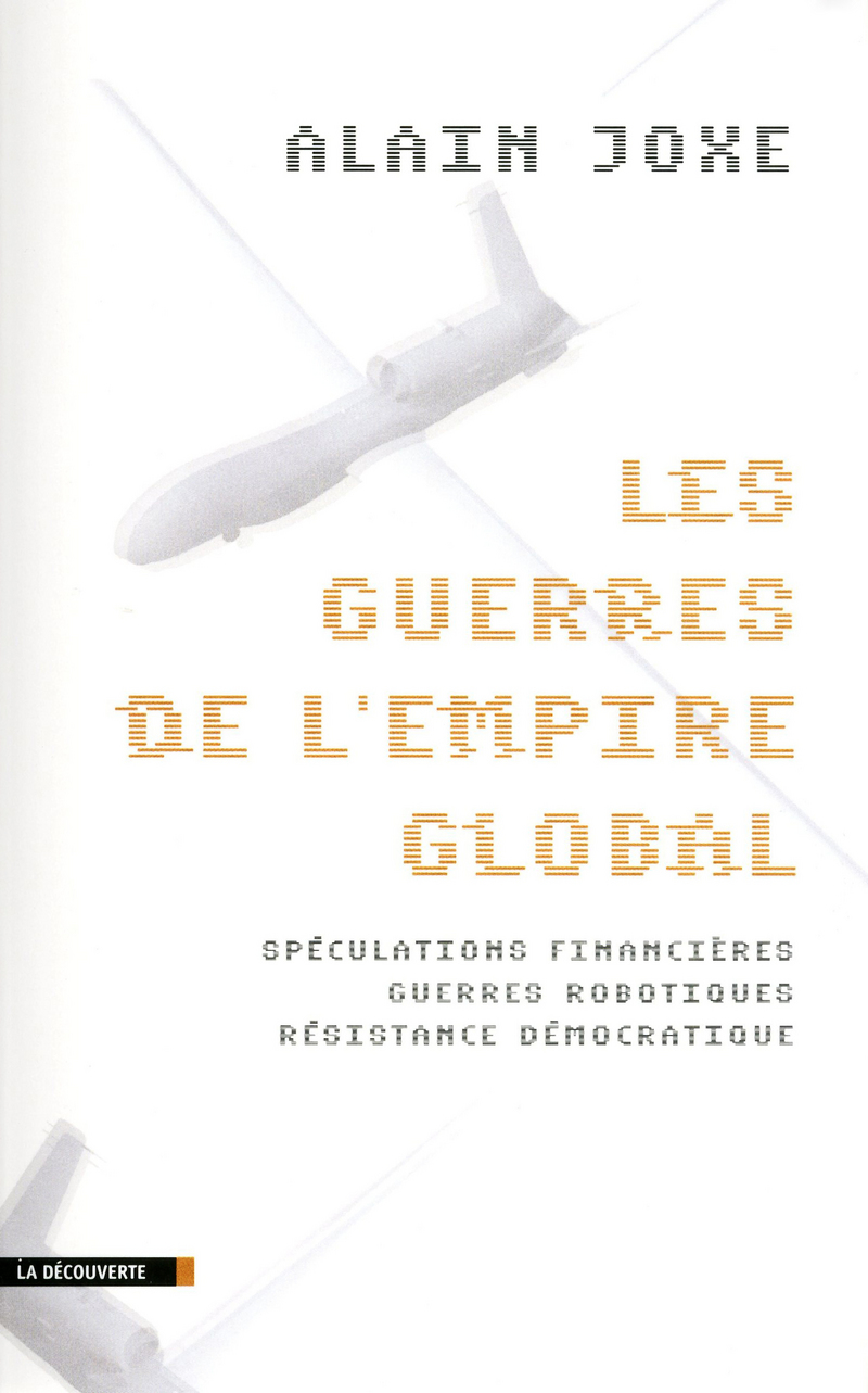 Les guerres de l'empire global - Alain JOXE