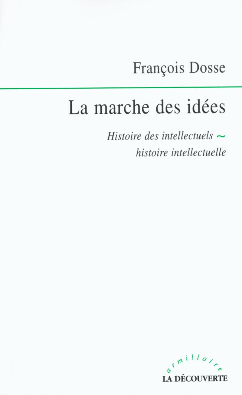 La marche des idées - François DOSSE