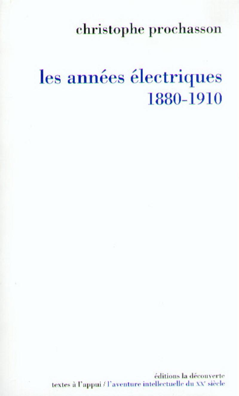 Les années électriques (1880-1910) - Christophe PROCHASSON