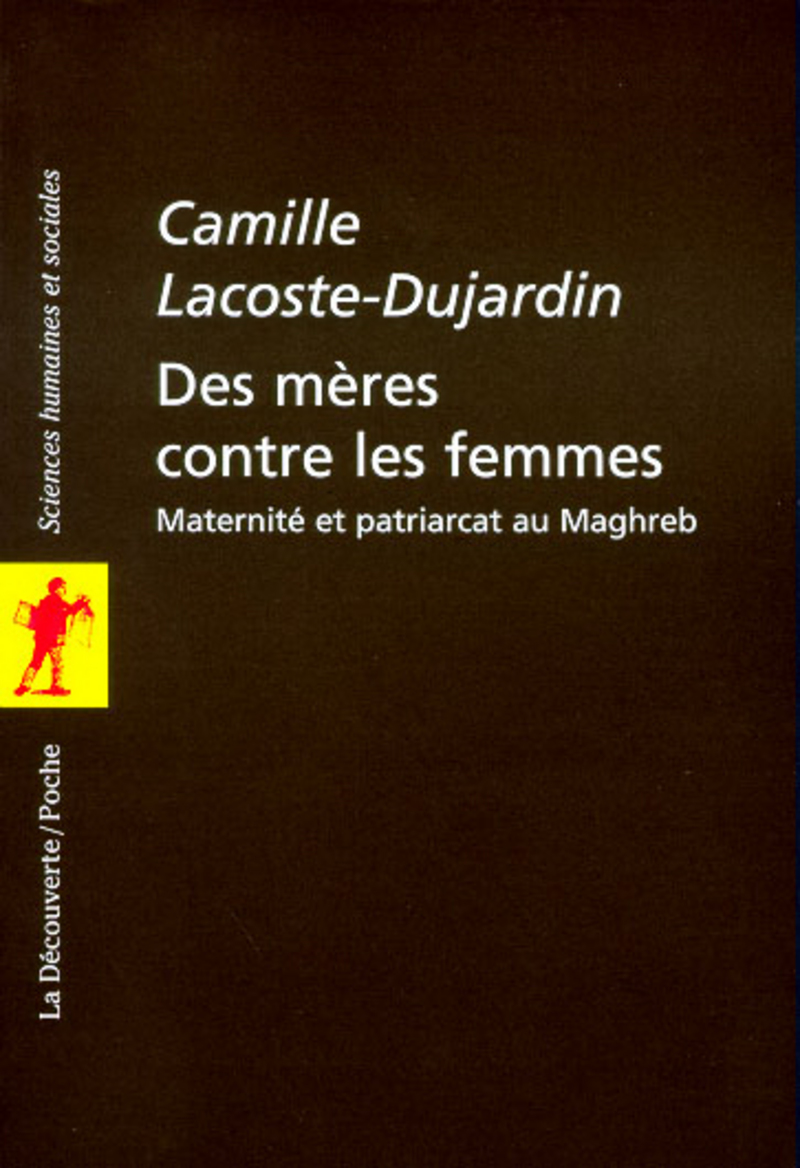 Des mères contre les femmes - Camille LACOSTE-DUJARDIN