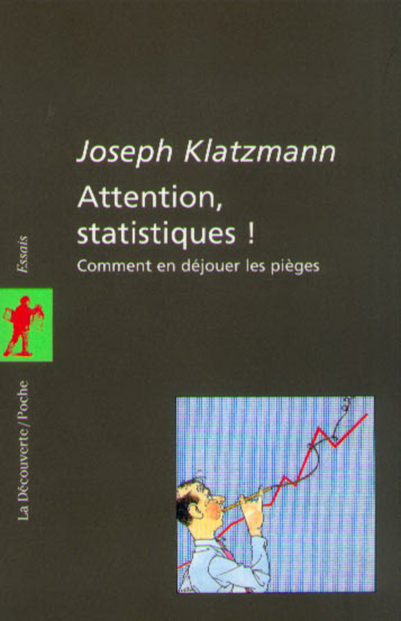 Attention statistiques ! - Joseph KLATZMANN