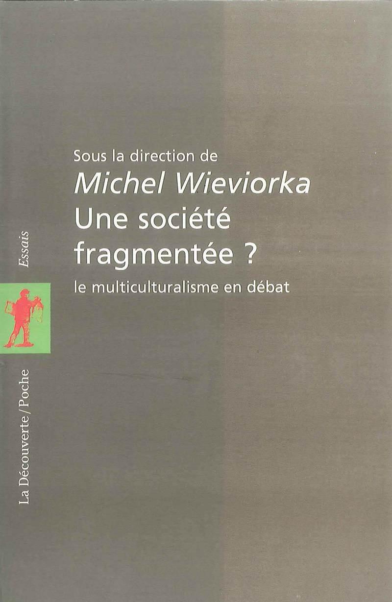 Une société fragmentée ? - Michel WIEVIORKA