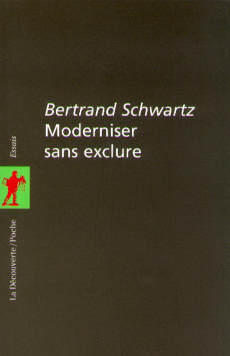 Moderniser sans exclure - Bertrand SCHWARTZ
