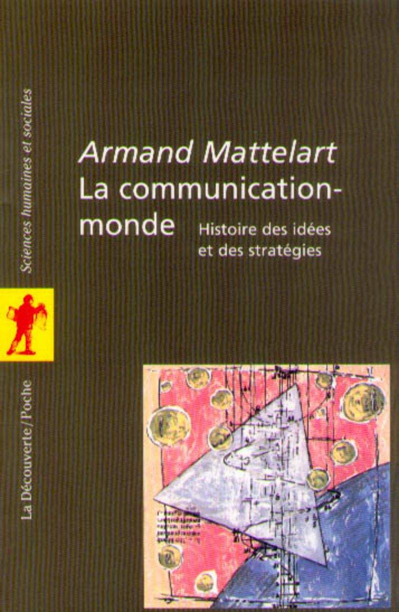 La communication-monde - Armand MATTELART