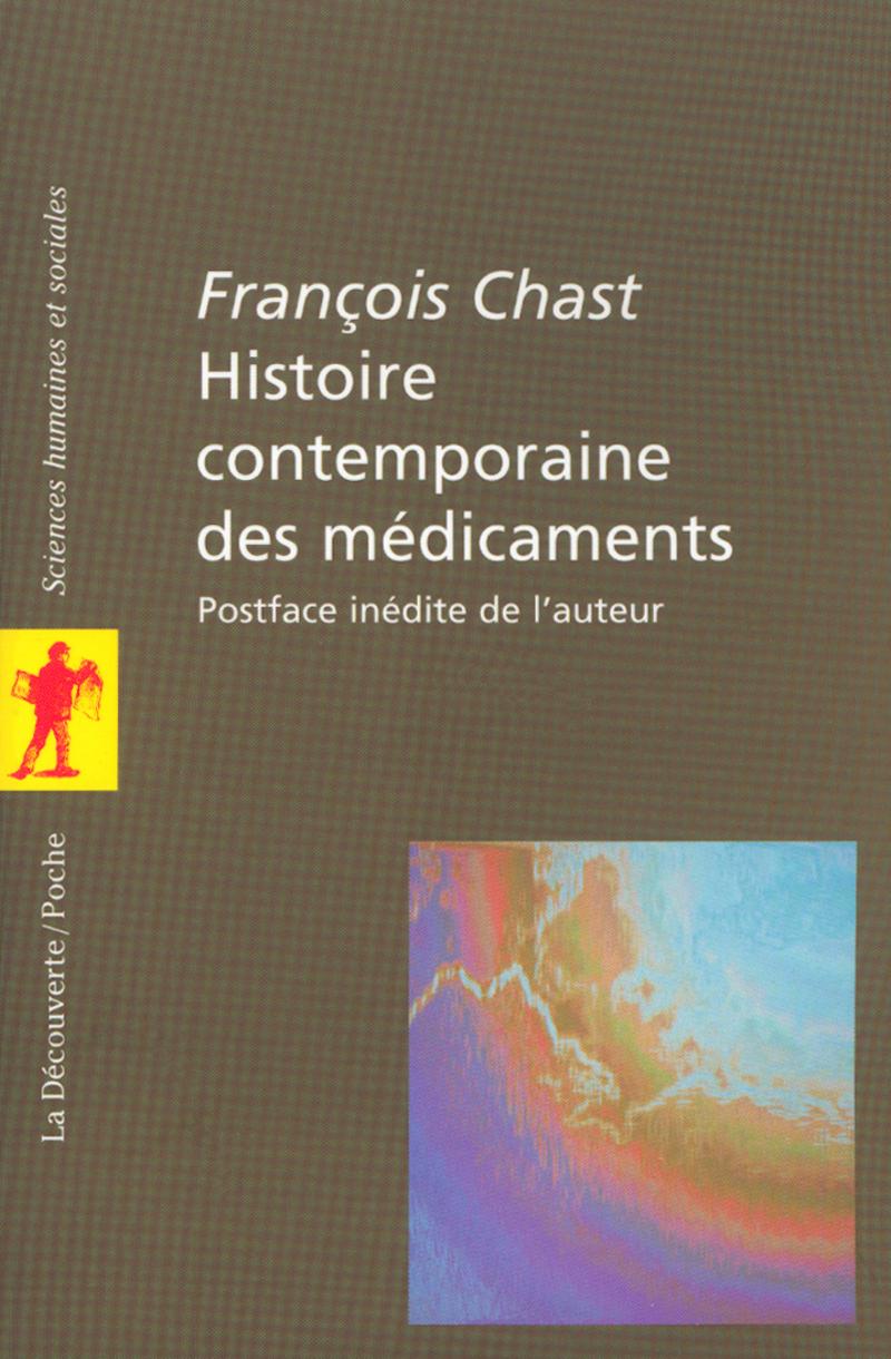 Histoire contemporaine des médicaments - François CHAST