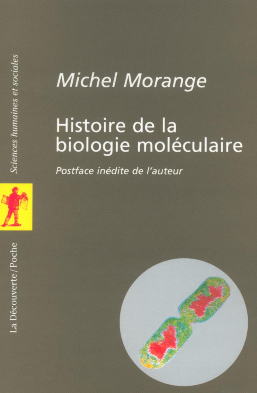 Histoire de la biologie moléculaire - Michel MORANGE