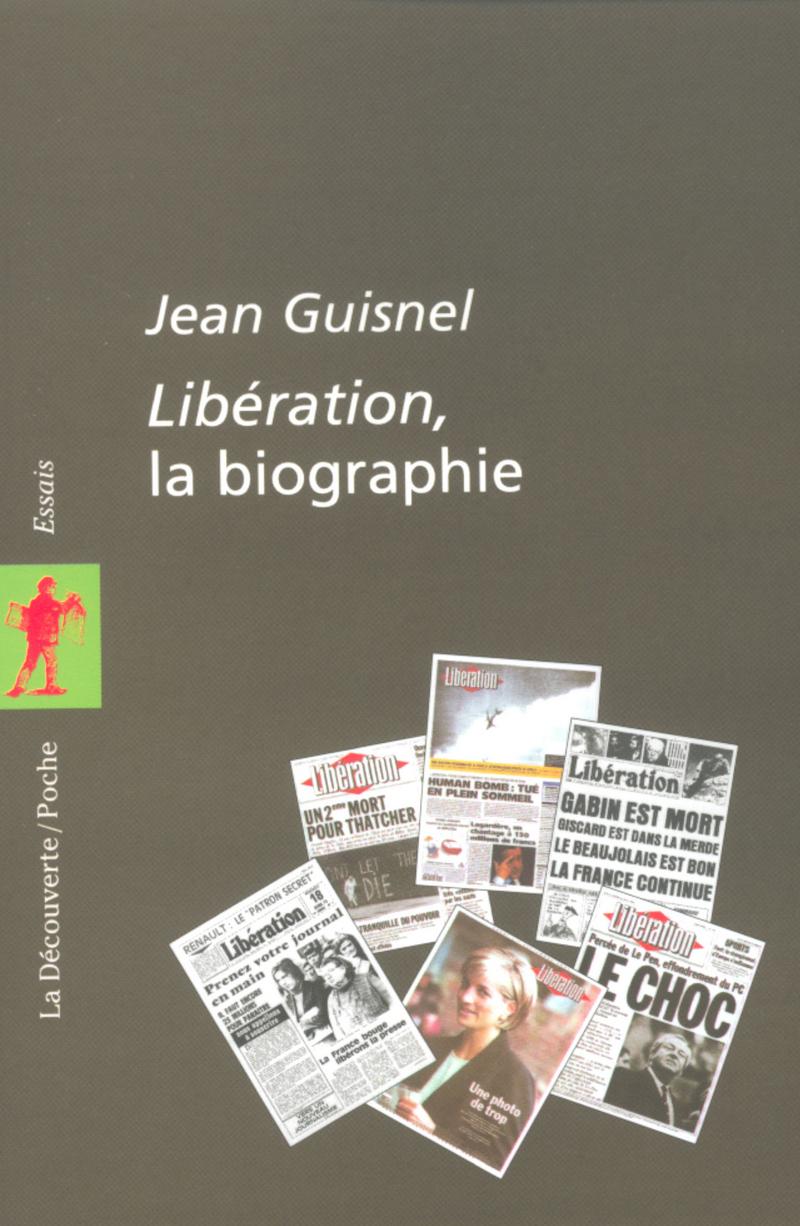 Libération, la biographie - Jean GUISNEL