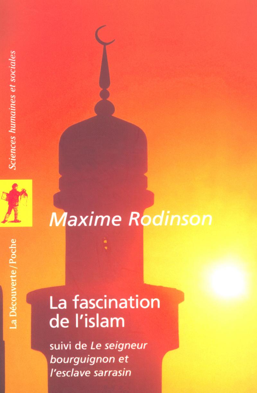 La fascination de l'islam - Maxime RODINSON