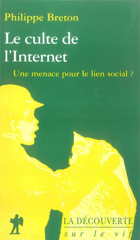 Le culte de l'Internet - Philippe BRETON