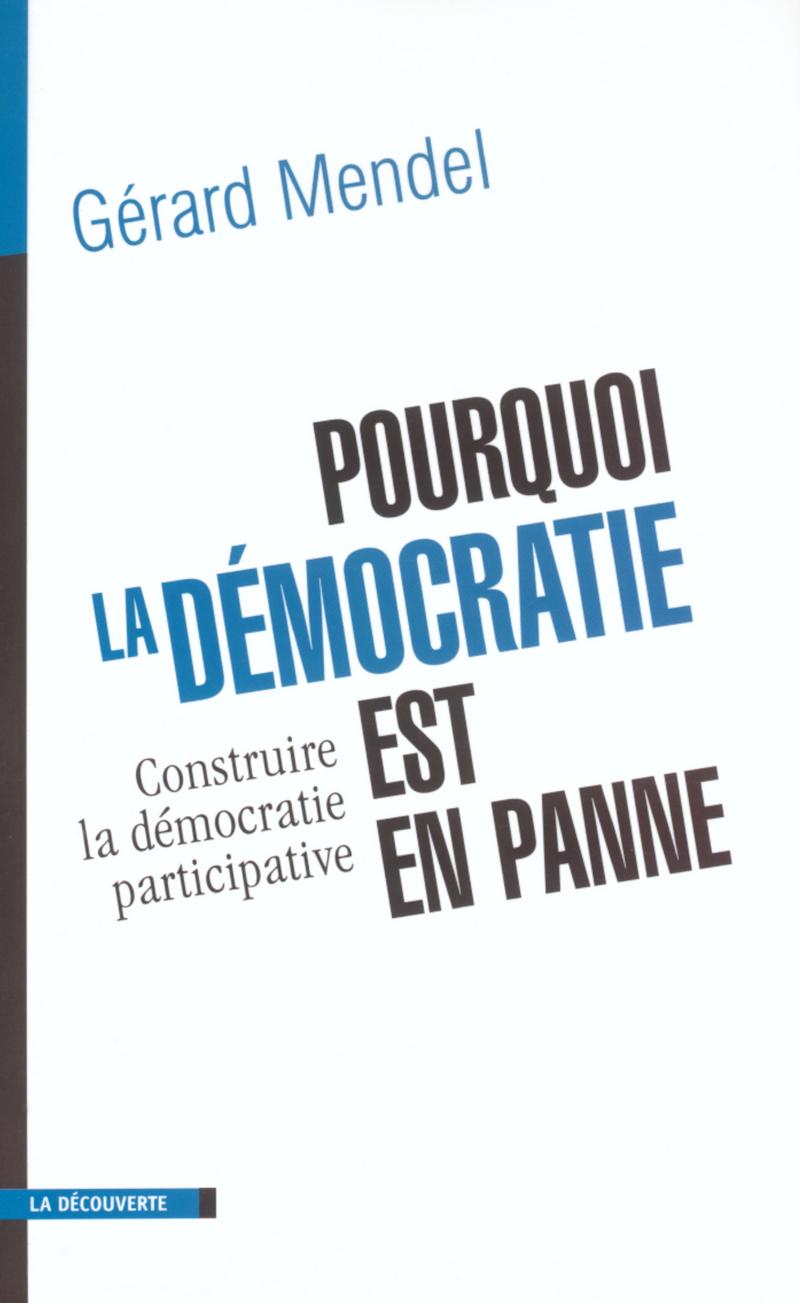 Pourquoi la démocratie est en panne - Gérard MENDEL