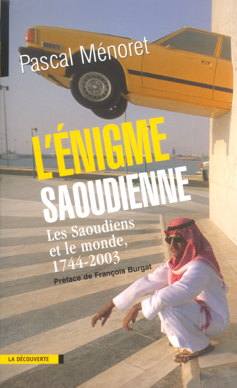 L\'énigme saoudienne