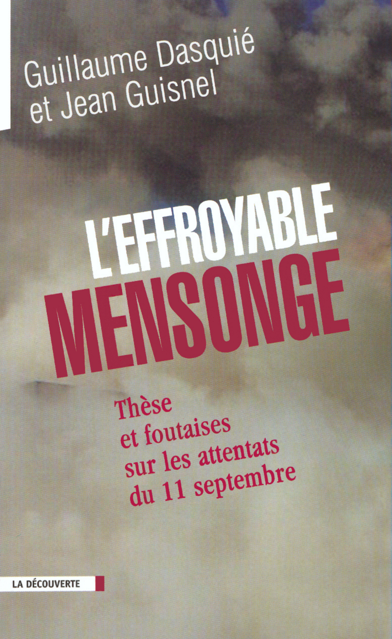 L'effroyable mensonge - Guillaume DASQUIÉ, Jean GUISNEL