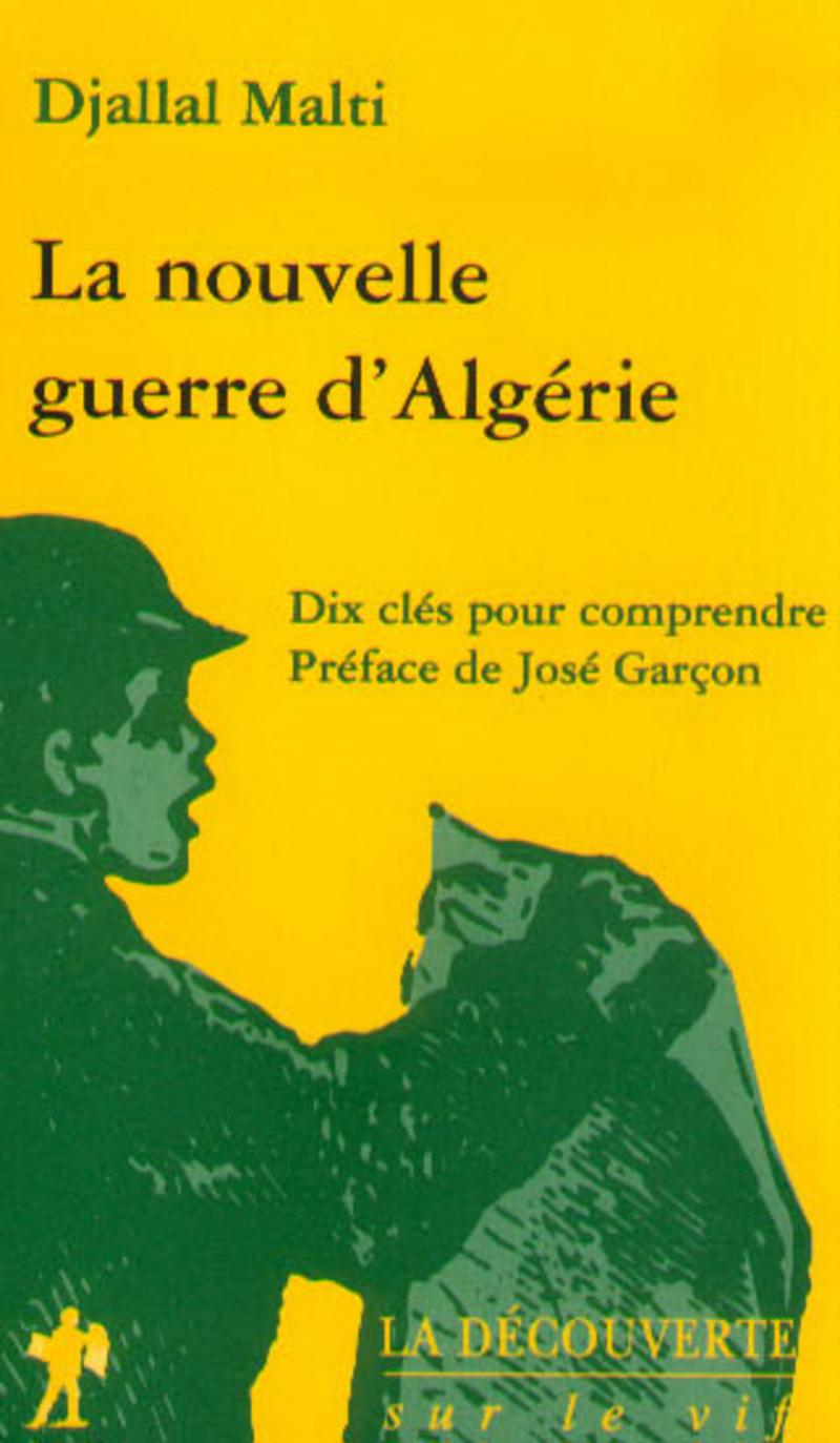 La nouvelle guerre d'Algérie - Djallal MALTI