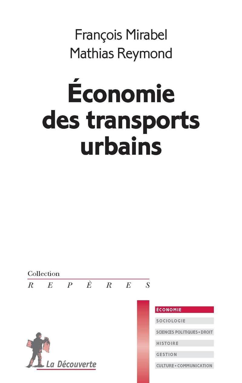 Économie des transports urbains - François MIRABEL, François MIRABEL, Mathias REYMOND