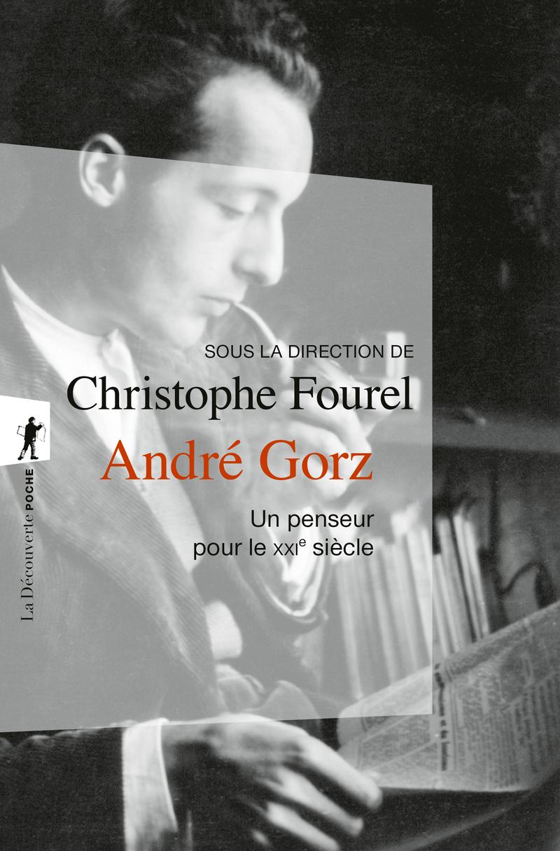 André Gorz, un penseur pour le XXIe siècle