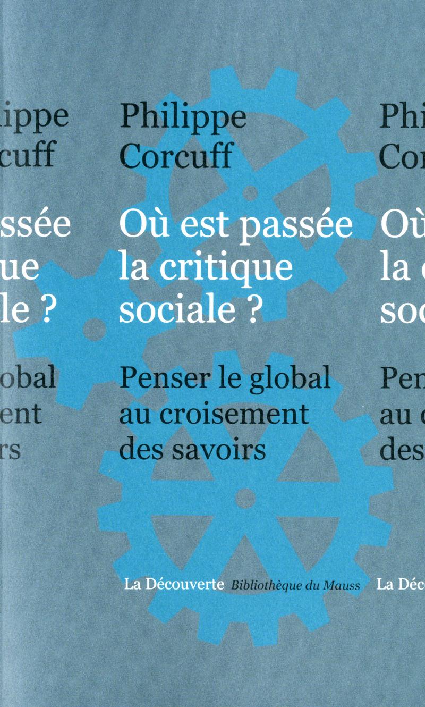 Où est passée la critique sociale ? - Philippe CORCUFF