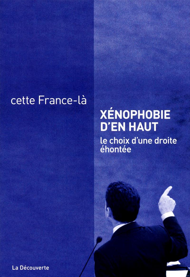 Xénophobie d'en haut -  CETTE FRANCE-LÀ