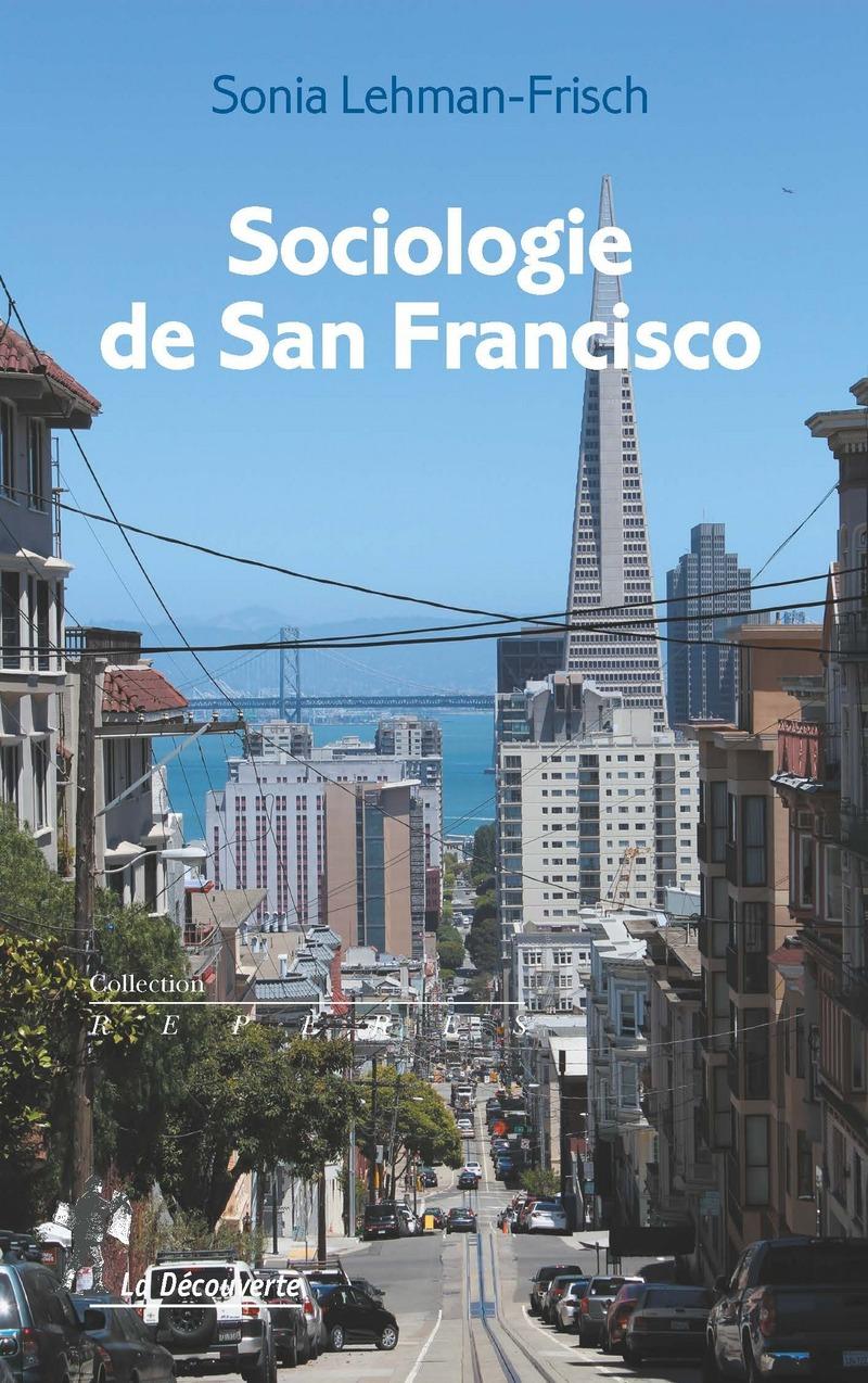 Sociologie de San Francisco - Sonia LEHMAN-FRISCH