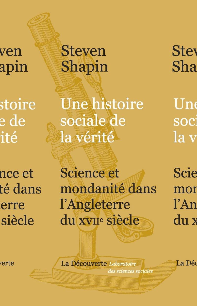 Une histoire sociale de la vérité - Steven SHAPIN