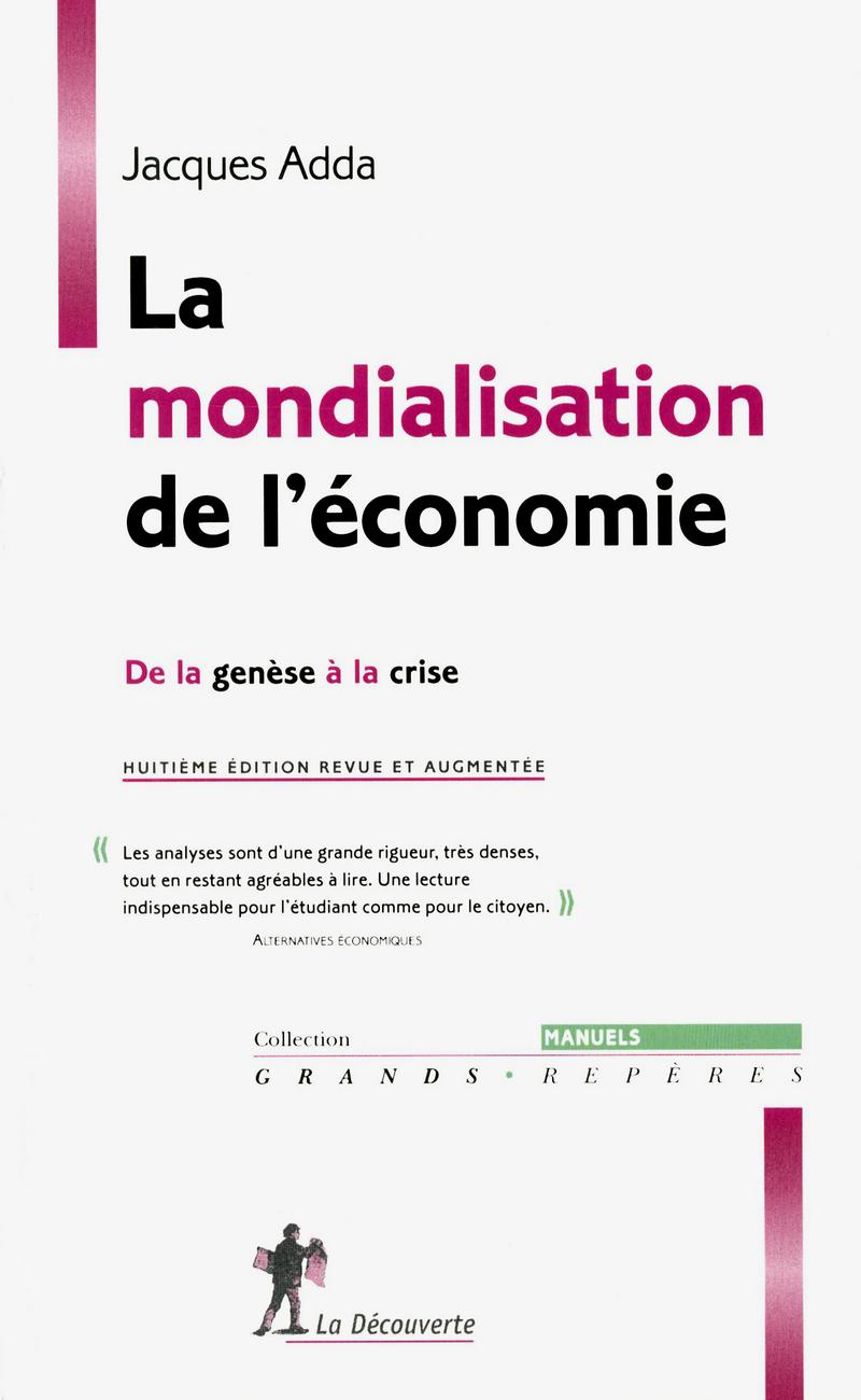 La mondialisation de l'économie - Jacques ADDA