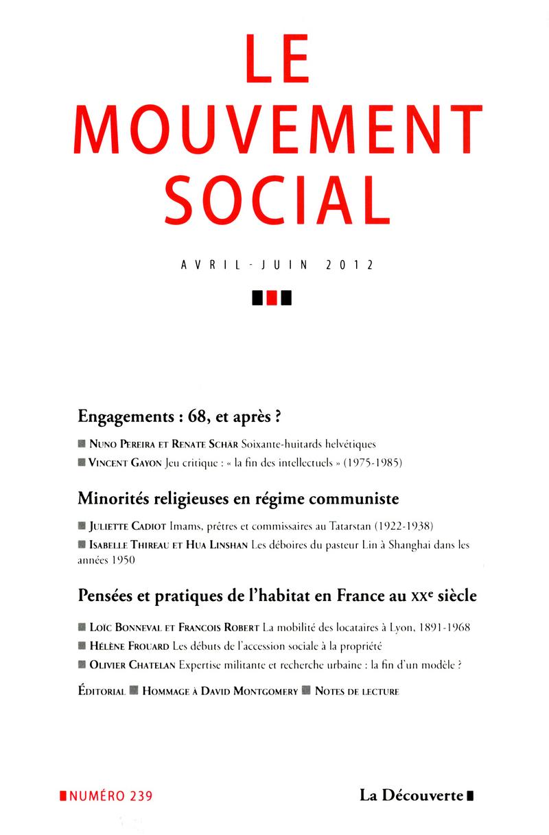 Engagements : 68, et après ? / Minorités religieuses en régime communiste / Pensées et pratiques de l'habitat en France au XXe siècle -  REVUE LE MOUVEMENT SOCIAL