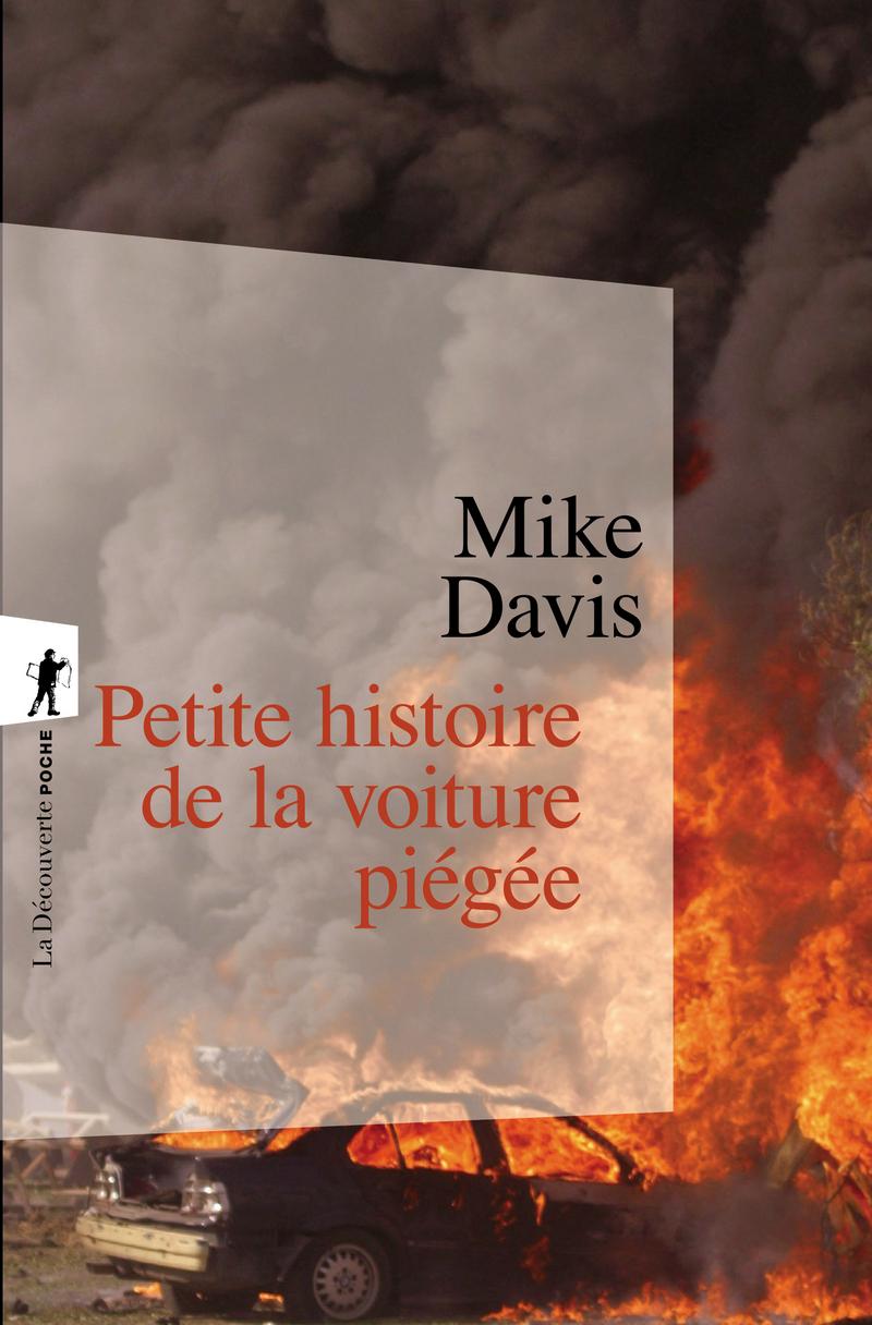 Petite histoire de la voiture piégée - Mike DAVIS