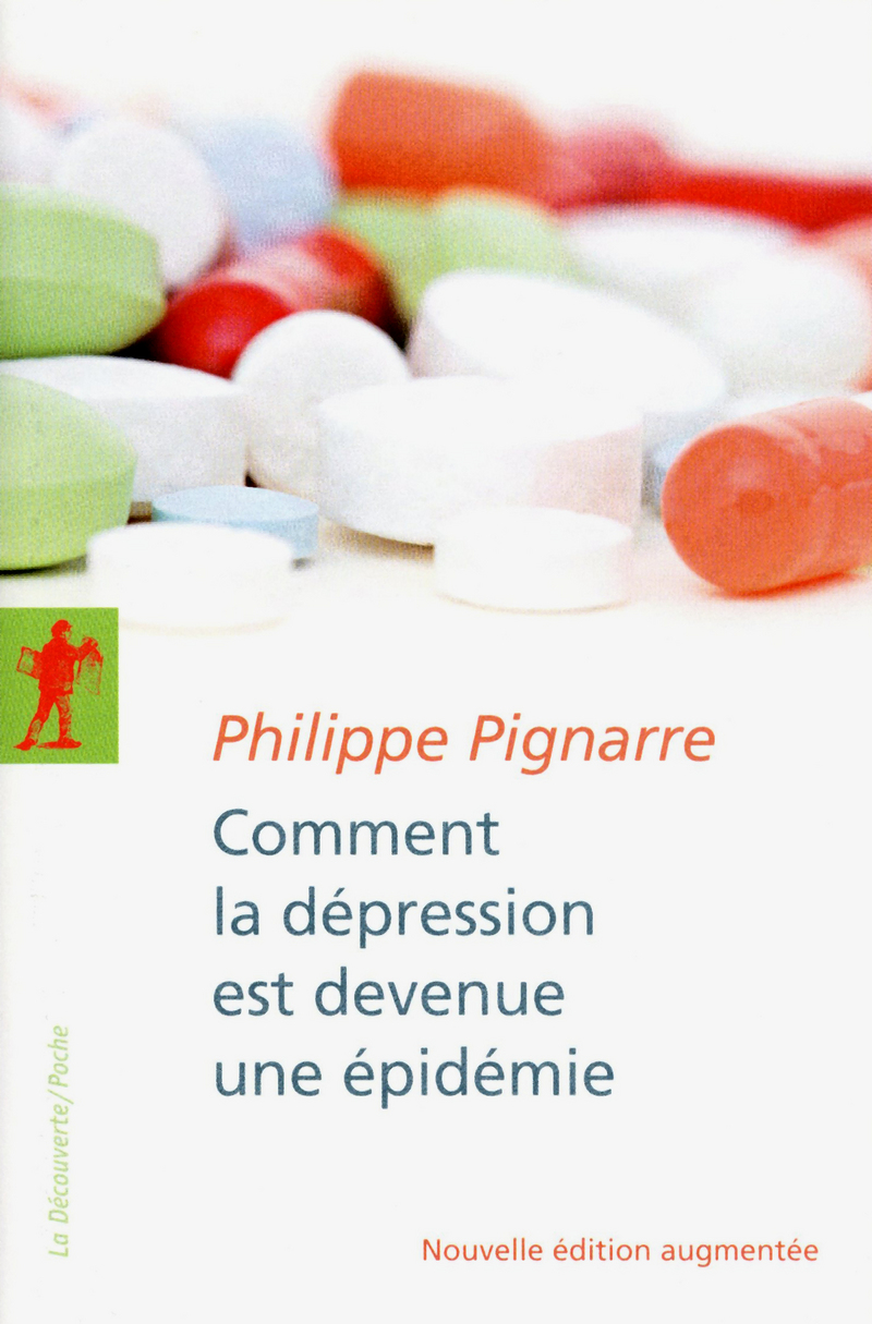 Comment la dépression est devenue une épidémie - Philippe PIGNARRE