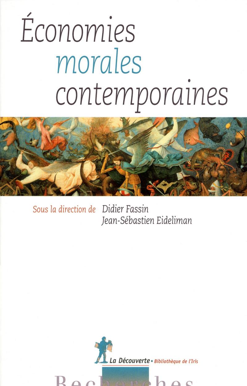 Économies morales contemporaines - Jean-Sébastien EIDELIMAN, Didier FASSIN