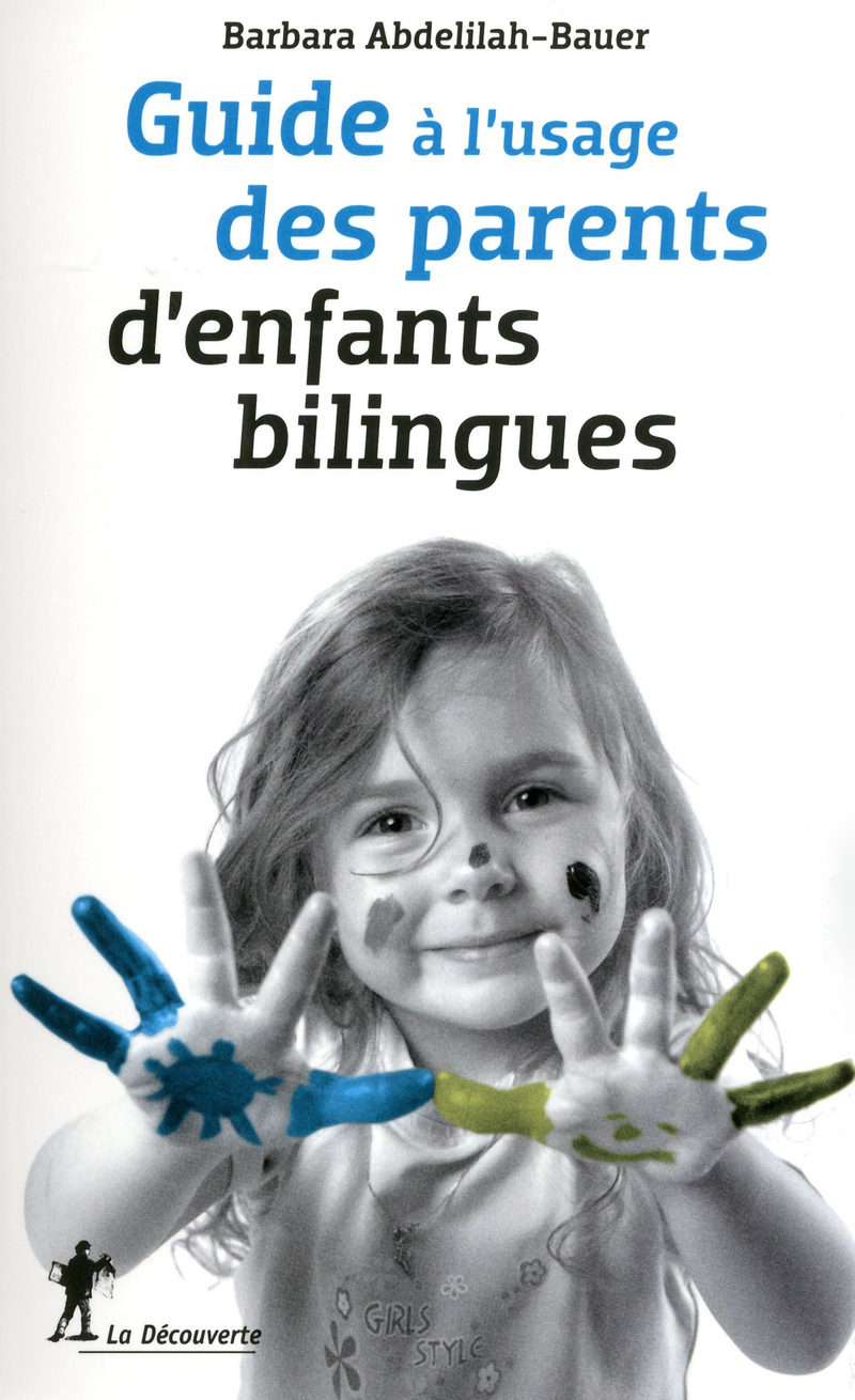 Guide à l'usage des parents d'enfants bilingues - Barbara ABDELILAH-BAUER