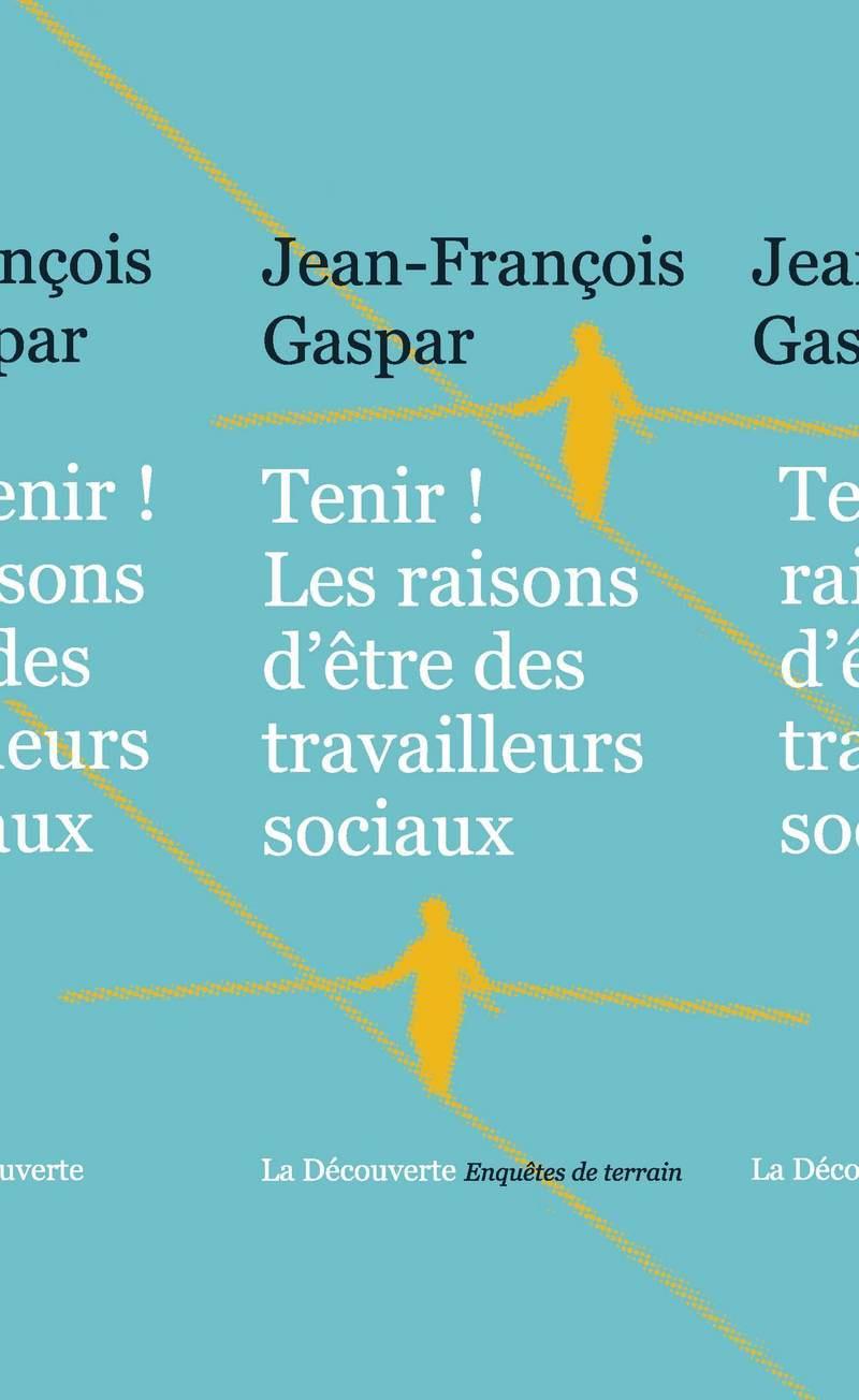 Tenir ! - Jean-François GASPAR