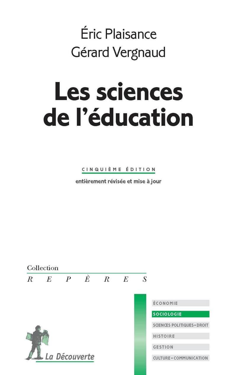 Les sciences de l'éducation - Éric PLAISANCE, Gérard VERGNAUD