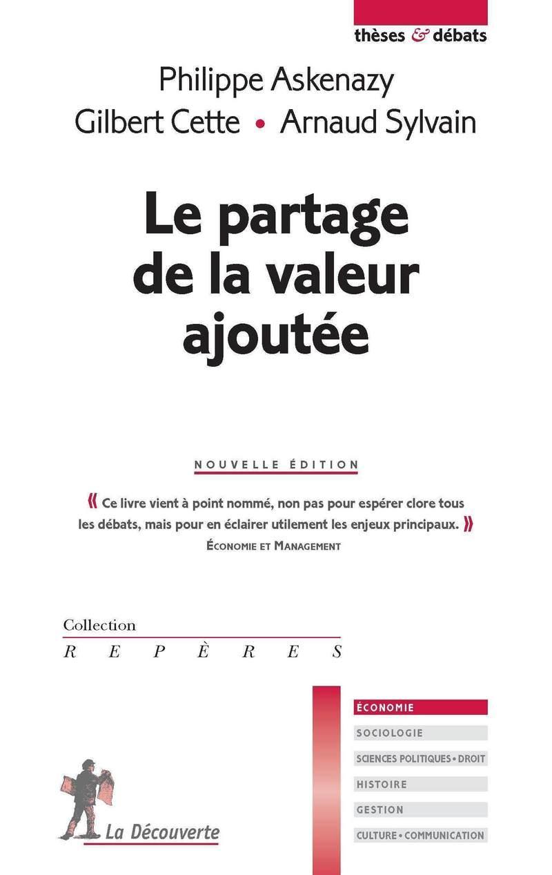Le partage de la valeur ajoutée - Philippe ASKENAZY, Gilbert CETTE, Gilbert CETTE, Arnaud SYLVAIN