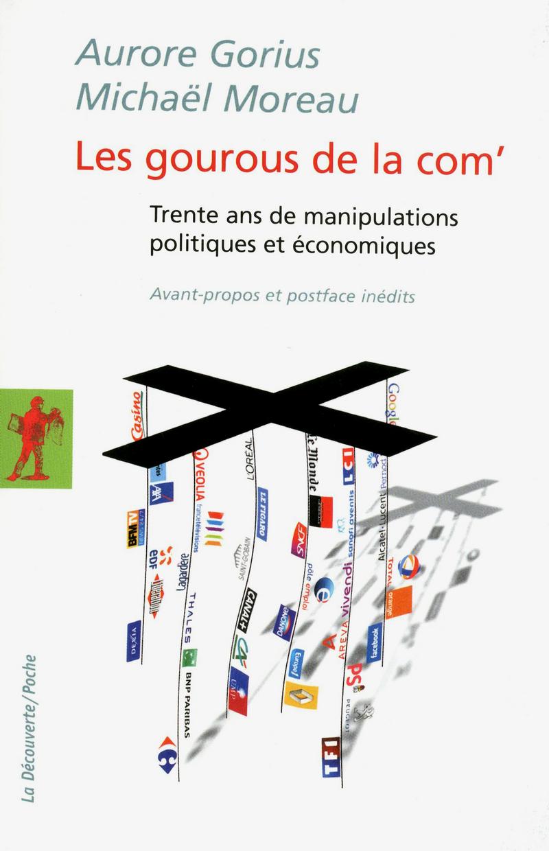 Les gourous de la com' - Aurore GORIUS, Michaël MOREAU