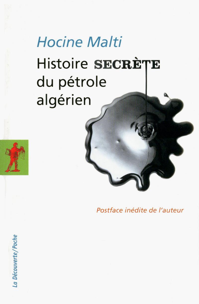 Histoire secrète du pétrole algérien - Hocine MALTI