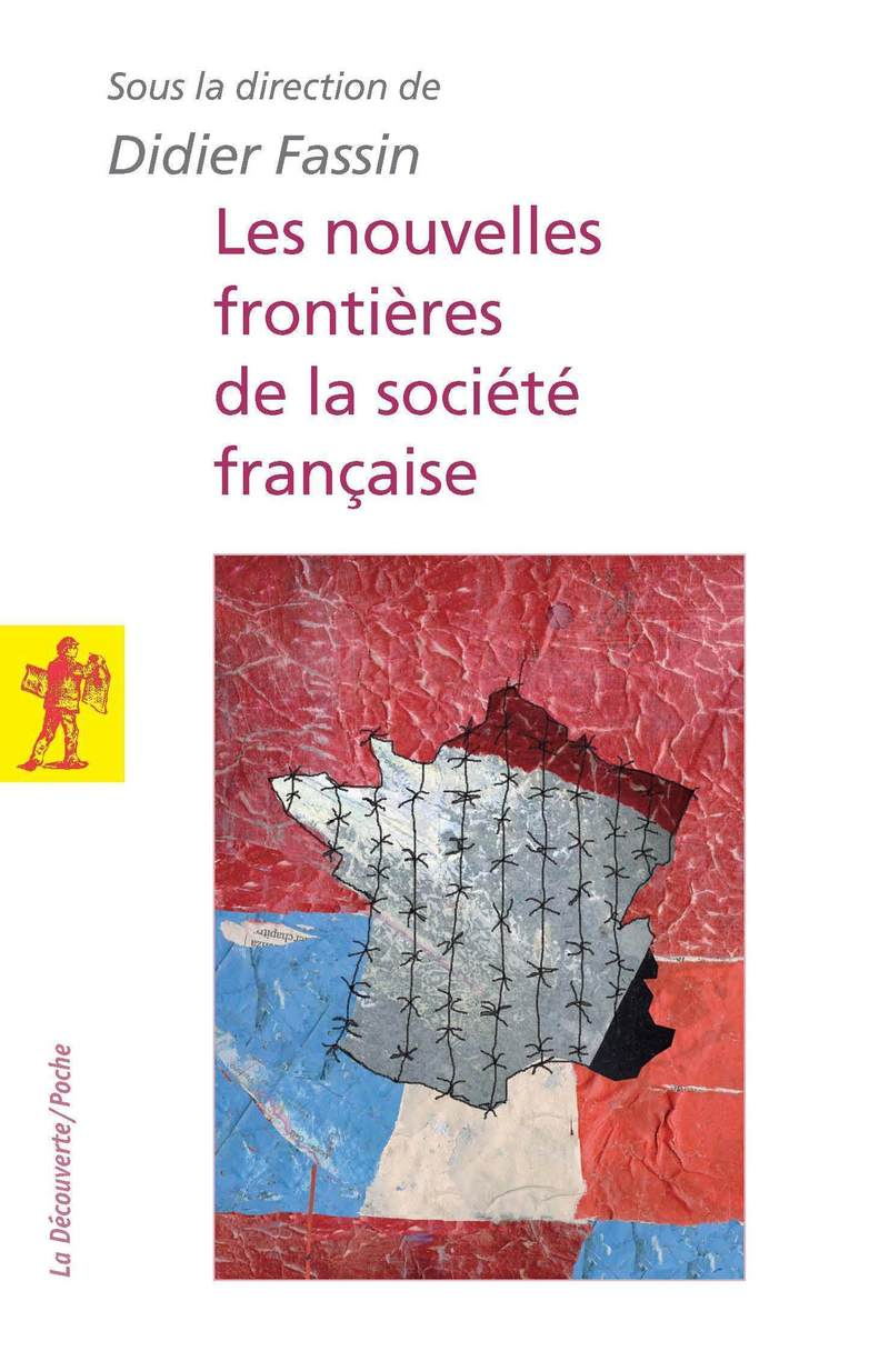 Les nouvelles frontières de la société française - Didier FASSIN