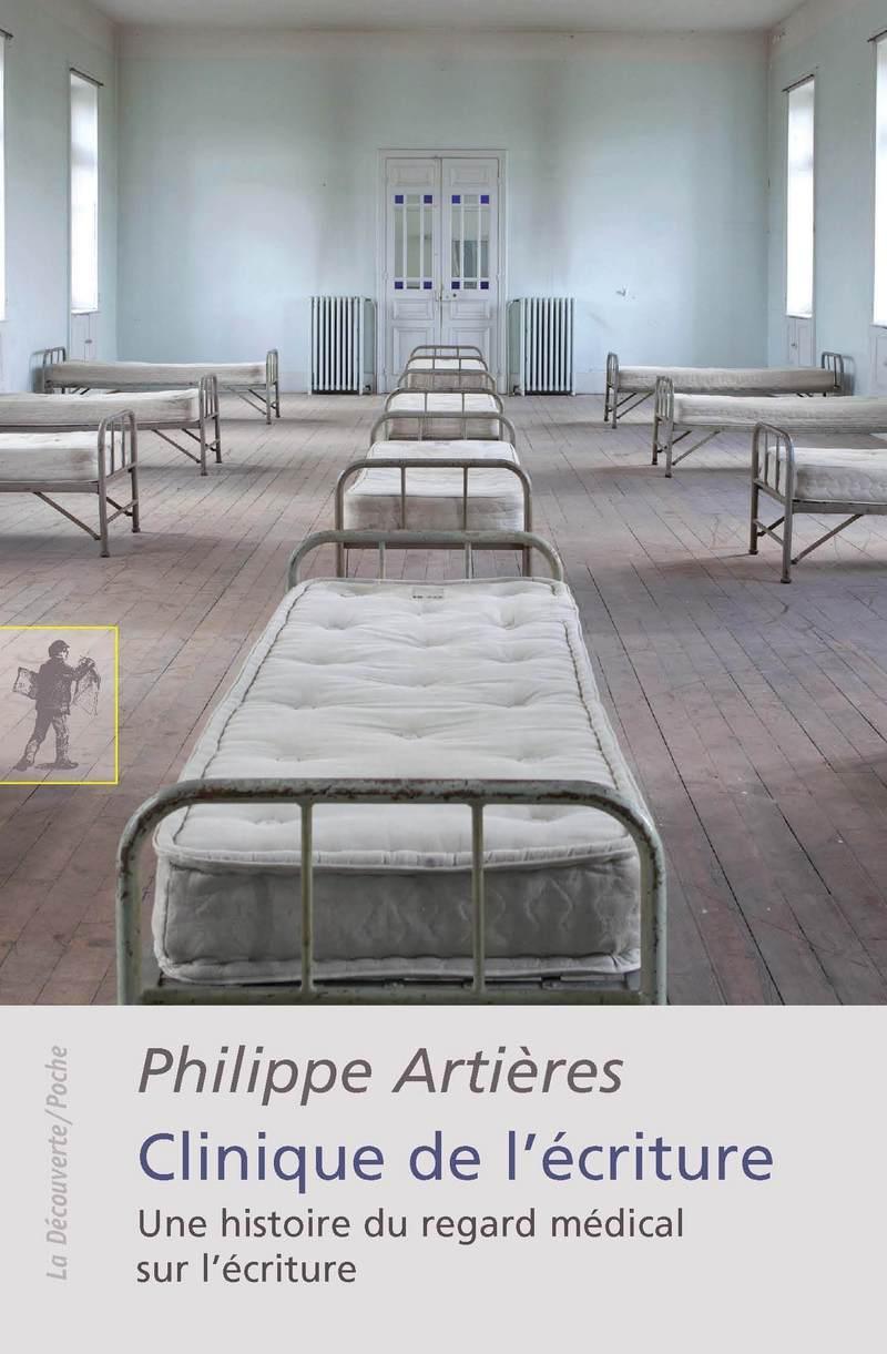 Clinique de l'écriture - Philippe ARTIÈRES
