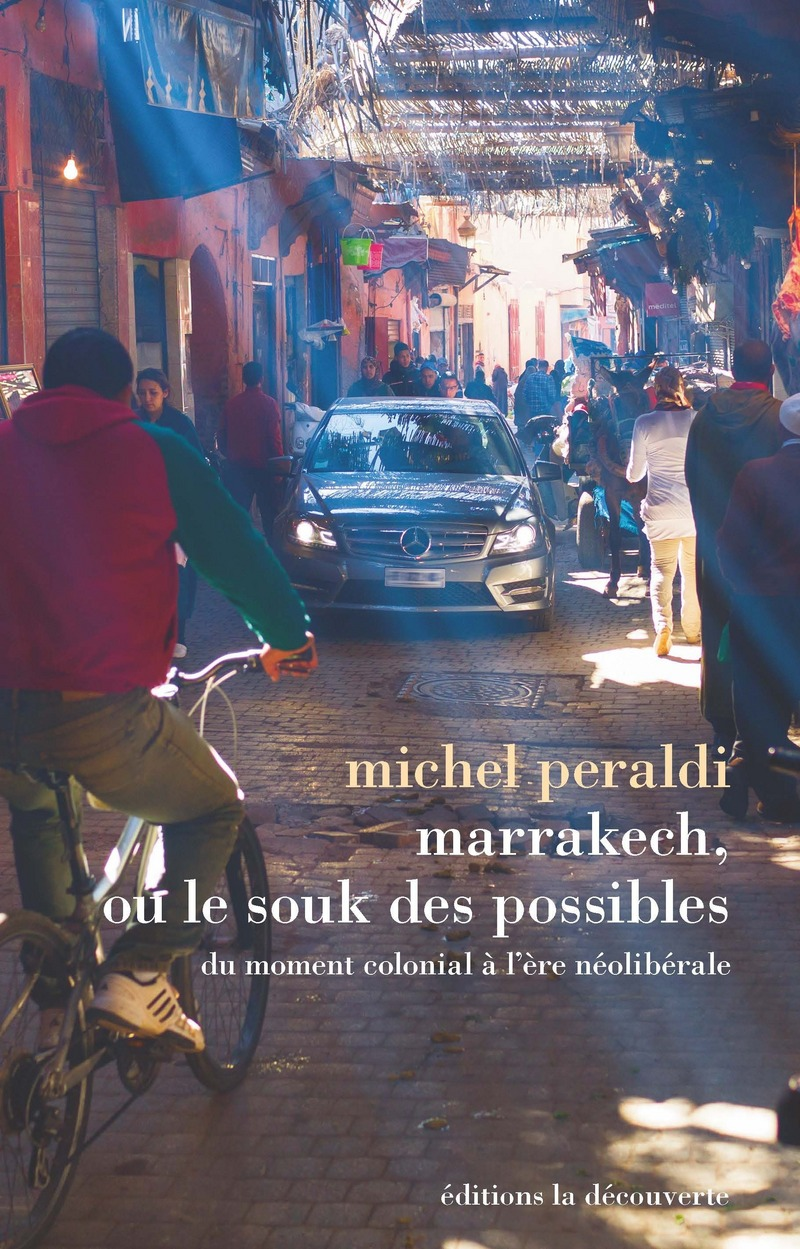 Marrakech, ou le souk des possibles - Michel PERALDI