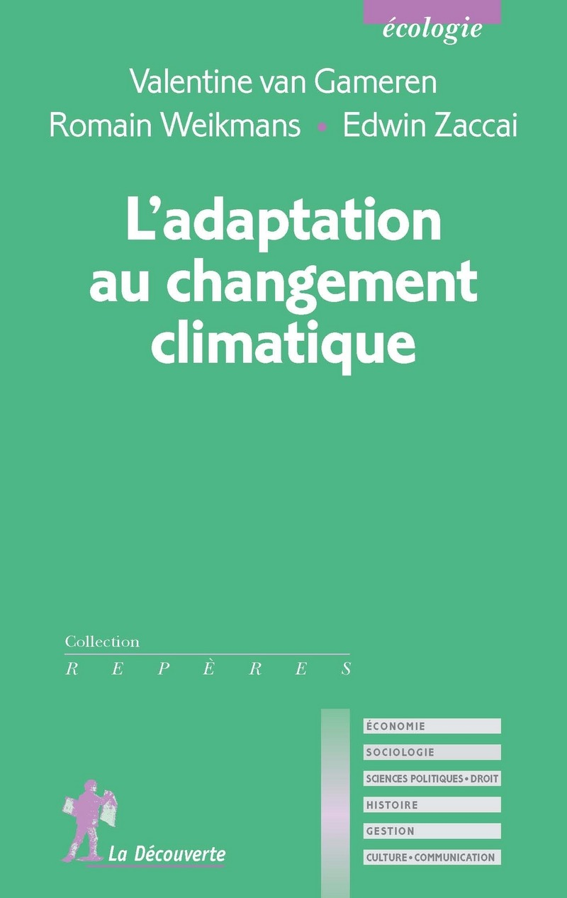 L'adaptation au changement climatique - Valentine VAN GAMEREN, Romain WEIKMANS, Edwin ZACCAI