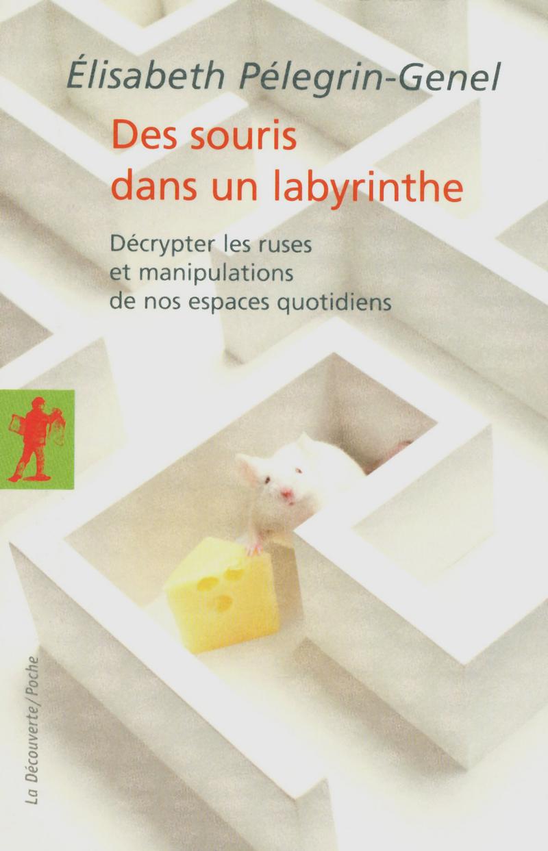 Des souris dans un labyrinthe - Élisabeth PÉLEGRIN-GENEL